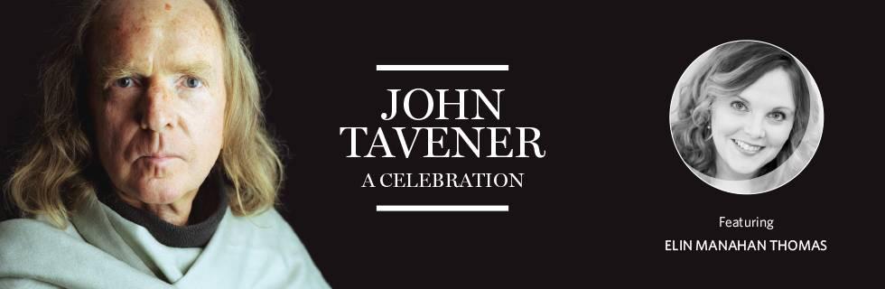 John Tavener:  A Celebration