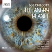 Bob Chilcott The Angry Planet