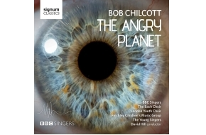 The Bach Choir's recording of Bob Chilcott's The Angry Planet now released