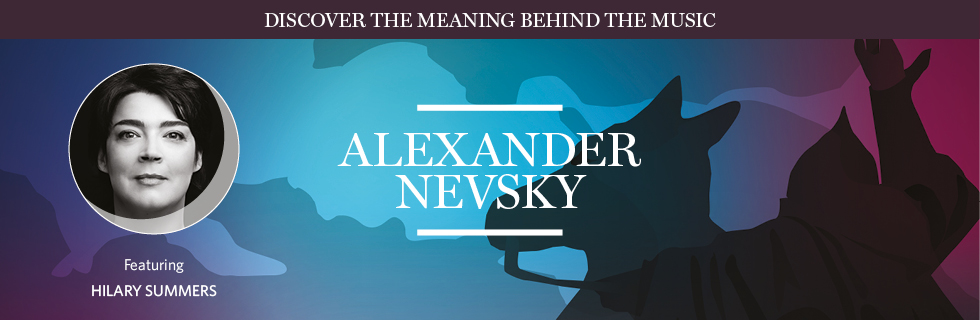 Alexander Nevsky – Discover the meaning behind the music