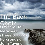 Tavener Three Scottish Folksongs